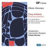 Kammerchor Stuttgart, Frieder Bernius – Messiaen: Cinq rechants, O sacrum convivium & A-cappella-Werke von Debussy, Ravel und Mahler (Arr. Clytus Gottwald)