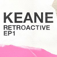 Keane – Retroactive - EP1