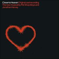 Pet Shop Boys, Jonathan Harvey, Original Cast Of Closer To Heaven – Closer To Heaven [Original Cast Recording]