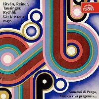 Sonatori di Praga, Musica viva pragensis – Ištván, Reiner, Tausinger, Rychlík : Na nových cestách
