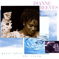 Dianne Reeves – Quiet After The Storm