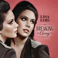 Lisa Lois – Breaking Away (Deluxe Edition)