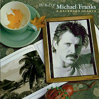Michael Franks – The Best Of Michael Franks: A Backward Glance