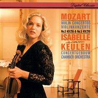 Isabelle van Keulen, Concertgebouw Chamber Orchestra – Mozart: Violin Concertos Nos. 3 & 5