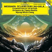 Orchestre De La Bastille, Myung Whun Chung – Messiaen: Illuminations of the Beyond