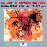 Gabrieli Consort, Gabrieli Players, Paul McCreesh – Schutz: Christmas Vespers