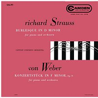 Claudio Arrau, Désiré Defauw, Carl Maria von Weber – Strauss: Burleske D Minor, TrV 145 - Weber: Konzertstuck for Piano and Orchestra in F Minor, Op. 79