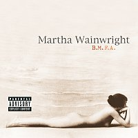 Martha Wainwright – B.M.F.A.