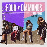 Four Of Diamonds – Stupid Things [Cahill Remix]