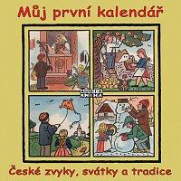 Marek Libert – Můj první kalendář - České zvyky, svátky a tradice