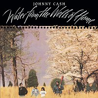 Johnny Cash – Water From The Wells Of Home