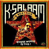 Anthony B – K-Salaam & Beatnick: Whose World Is This?