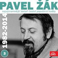 Různí interpreti – Nejvýznamnější textaři české populární hudby Pavel Žák (1982-2014) 3.