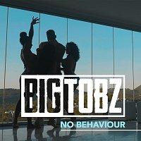 Big Tobz – No Behaviour