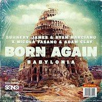 Sunnery James, Ryan Marciano, Nicola Fasano, Adam Clay – Born Again (Babylonia)