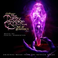 Daniel Pemberton – The Dark Crystal: Age Of Resistance, Vol. 1 [Music from the Netflix Original Series]