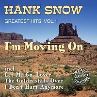 Hank Snow – I'm Moving On (Greatest Hits Vol.1)