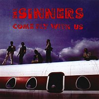 The Sinners – Come Fly With Us