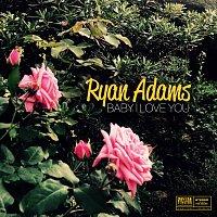 Ryan Adams – Baby I Love You
