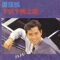 Alan Tam – Ban Meng Ban Xing Zhi Jian