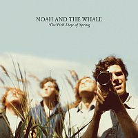 Noah And The Whale – The First Days Of Spring