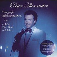 Peter Alexander – Das grosze Jubilaumsalbum - 50 Jahre Film, Musik und Buhne