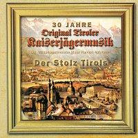 Original Tiroler Kaiserjagermusik – Der Stolz Tirols