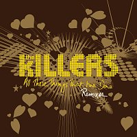 The Killers – All These Things That I've Done [Remixes]
