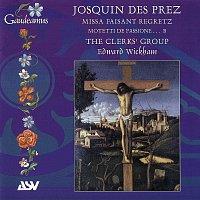 The Clerks' Group, Edward Wickham – Josquin Des Prez: Missa Faisant regretz; Motets