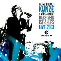 Heinz Rudolf Kunze – Dabeisein ist alles - Live 2003