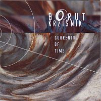 Borut Kržišnik – Currents of Time