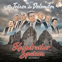 Kastelruther Spatzen – Die Tranen der Dolomiten