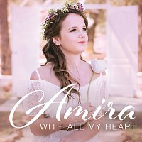 Amira – With All My Heart