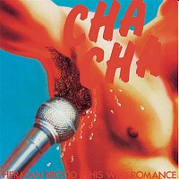 Herman Brood, His Wild Romance – Cha Cha