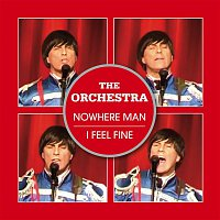 The Orchestra – Nowhere Man / I Feel Fine