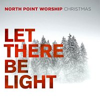 North Point Worship – Let There Be Light
