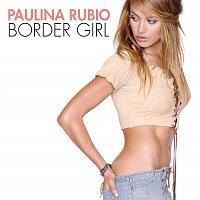Paulina Rubio – Border Girl