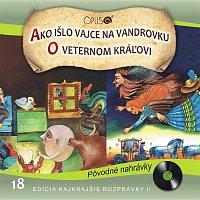 Various  Artists – Najkrajšie rozprávky II., No.18: Ako išlo vajce na vandrovku/O veternom kráľovi