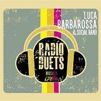 Luca Barbarossa, A. Mannarino, Alex Britti – Radio DUEts - Musica Libera