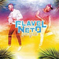 Flavel, Neto – La vie est belle