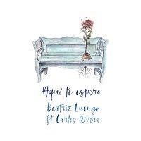 Beatriz Luengo, Carlos Rivera – Aquí Te Espero (Versión Balada)