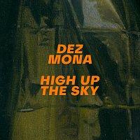 Dez Mona – High Up The Sky