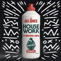 Jax Jones, Mike Dunn, MNEK – House Work [Remixes]