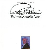 Roger Williams – To Amadeus With Love