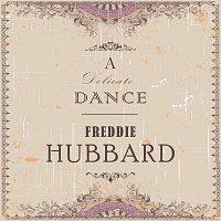 Freddie Hubbard – A Delicate Dance