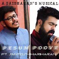 Saisharan & Santosh Hariharan – Pesum Poove