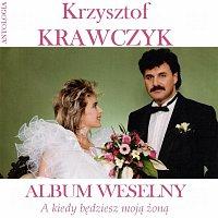 Krzysztof Krawczyk – A kiedy bedziesz moja zona / Album weselny (Krzysztof Krawczyk Antologia)