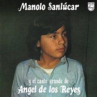 Manolo Sanlúcar, Ángel De Los Reyes – Manolo Sanlúcar Y El Cante De Ángel De Los Reyes [Reedición 2012]