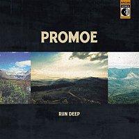 Promoe – Run Deep