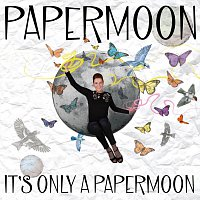 Papermoon – It's Only A Papermoon